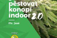 Kniha Jak pěstovat konopí indoor 2.0 od zkušeného growera Mr. Josého.